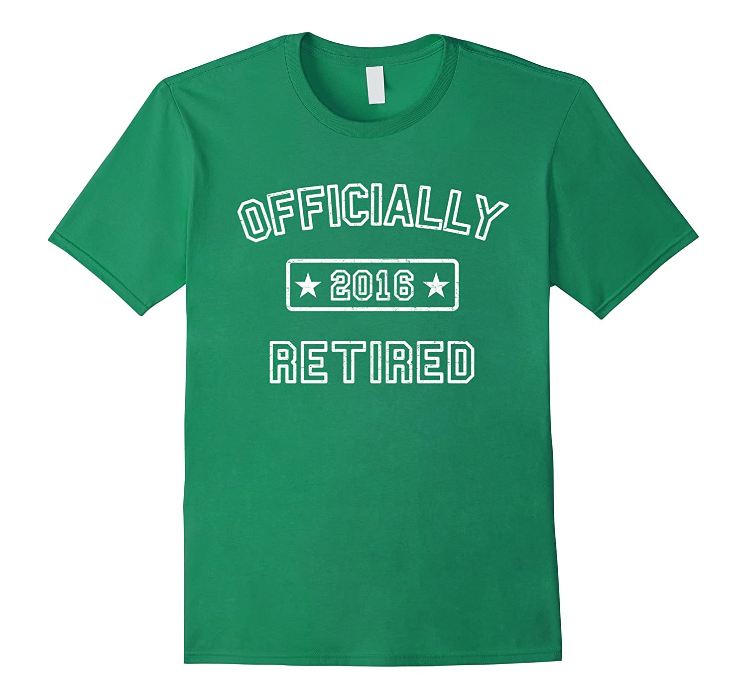 """Officially Retired 2016"" t-shirt for your retiring friend"
