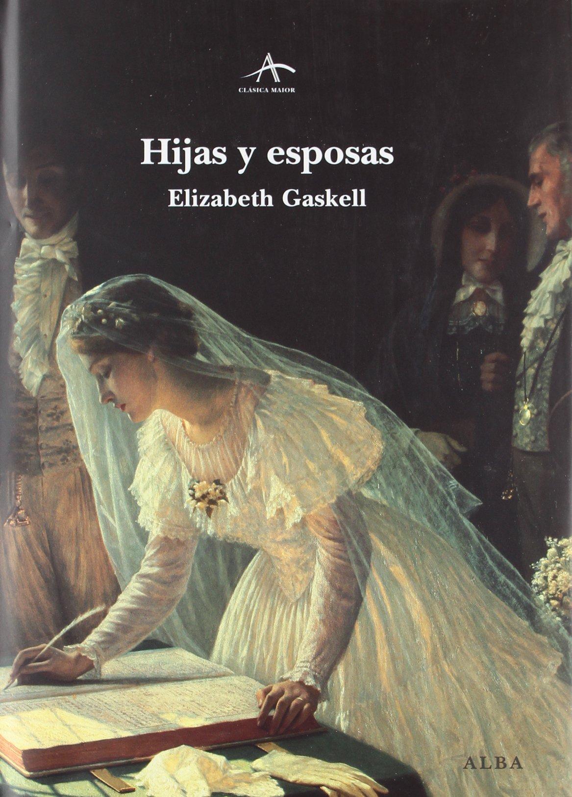 Hijas Y Esposas Clásica Maior Amazon Es Gaskell Elizabeth Alou Damián Libros