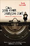 Can You Ever Forgive Me?: Memoirs of a Literary