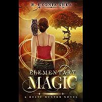 Elementary Magic: Relic Hunter Book 1 (English Edition)