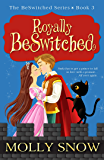 Royally BeSwitched, (The BeSwitched Series, Book 3)
