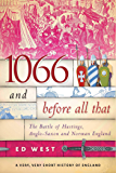 1066 and Before All That: The Battle of Hastings, Anglo-Saxon and Norman England (A Very, Very Short History of England)