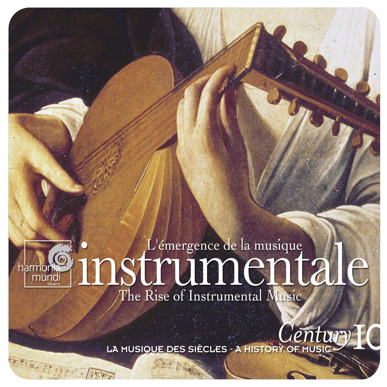 L'émergence de la Musique Instrumentale / The Rise of Instrumental Music (A History of Music, Century, Vol. 10) by Harmonia Mundi