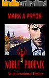 Noble Phoenix: An International Thriller