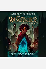 North! Or Be Eaten: The Wingfeather Saga, Book 2 Audible Audiobook