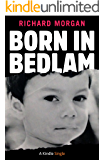 Born in Bedlam (Kindle Single)
