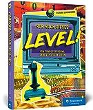 Nur noch dieses Level!: Retrogames und Computergeschichten aus den 80er- und 90er-Jahren. Ein Lesespaß für alle Geeks und Gamer!