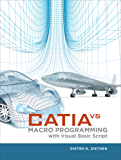 CATIA V5: Macro Programming with Visual Basic Script (Mechanical Engineering)
