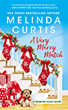 A Very Merry Match: Includes a Bonus Novella (Sunshine Valley Book 2)