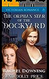 The Orphan Star of the Dockyard: Victorian Romance