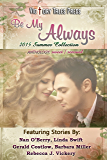 Be My Always: 2015 Summer Collection (Sweet to Sensual)