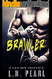 Brawler: MMA Fighter Romance (Crush my Heart Book 3)