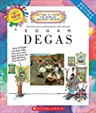 Edgar Degas (Getting to Know the World's Greatest Artists)