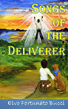 Songs of the Deliverer: A Modern Day Story of Christ (English Edition)
