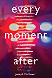 Every Moment After