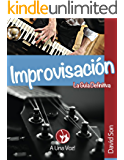 Improvisación: La guía definitiva (Spanish Edition)