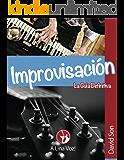 Improvisación: La guía definitiva (Jazz e Improvisacion nº 2)
