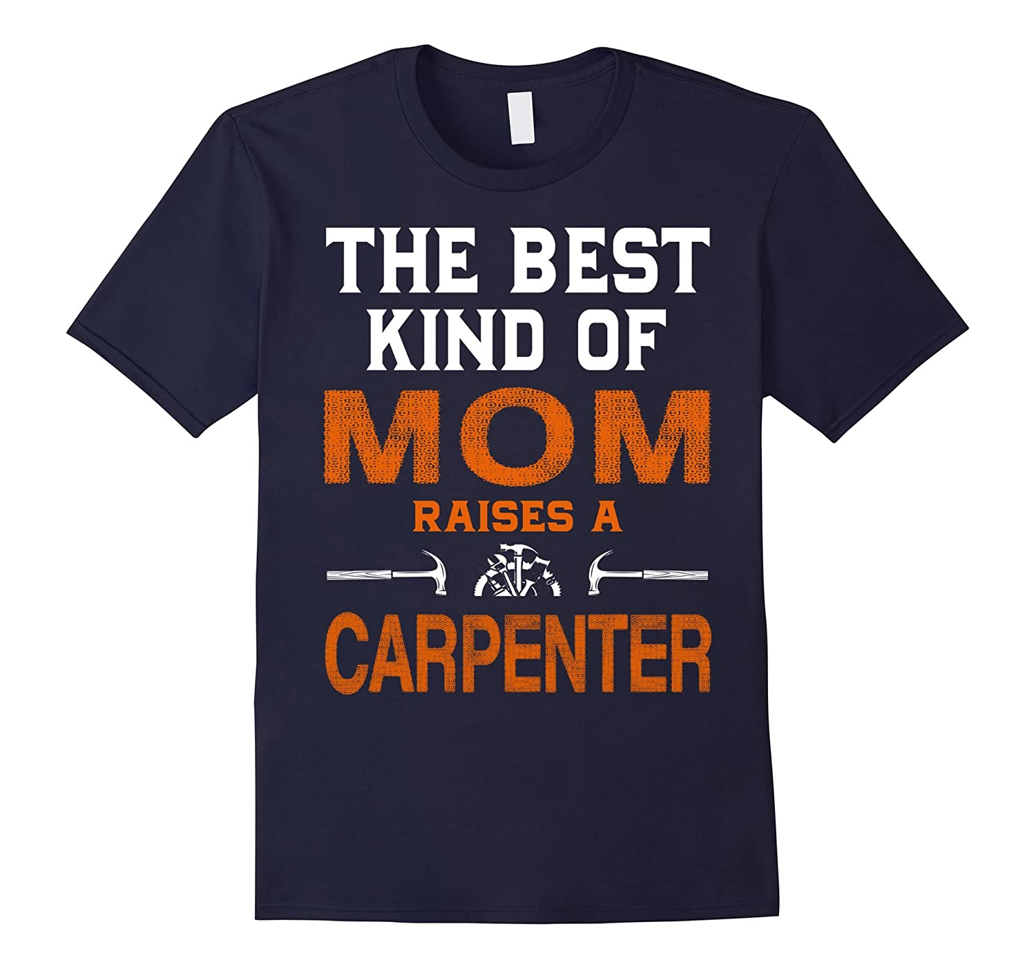 Woodworker Shirt - The Best Kind Of Mom Raises A Carpenter-TD