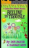 Beeline To Trouble (Queen Bee Mysteries Book 4)
