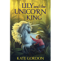 Lily and the Unicorn King (The Unicorn King Series Book 1)