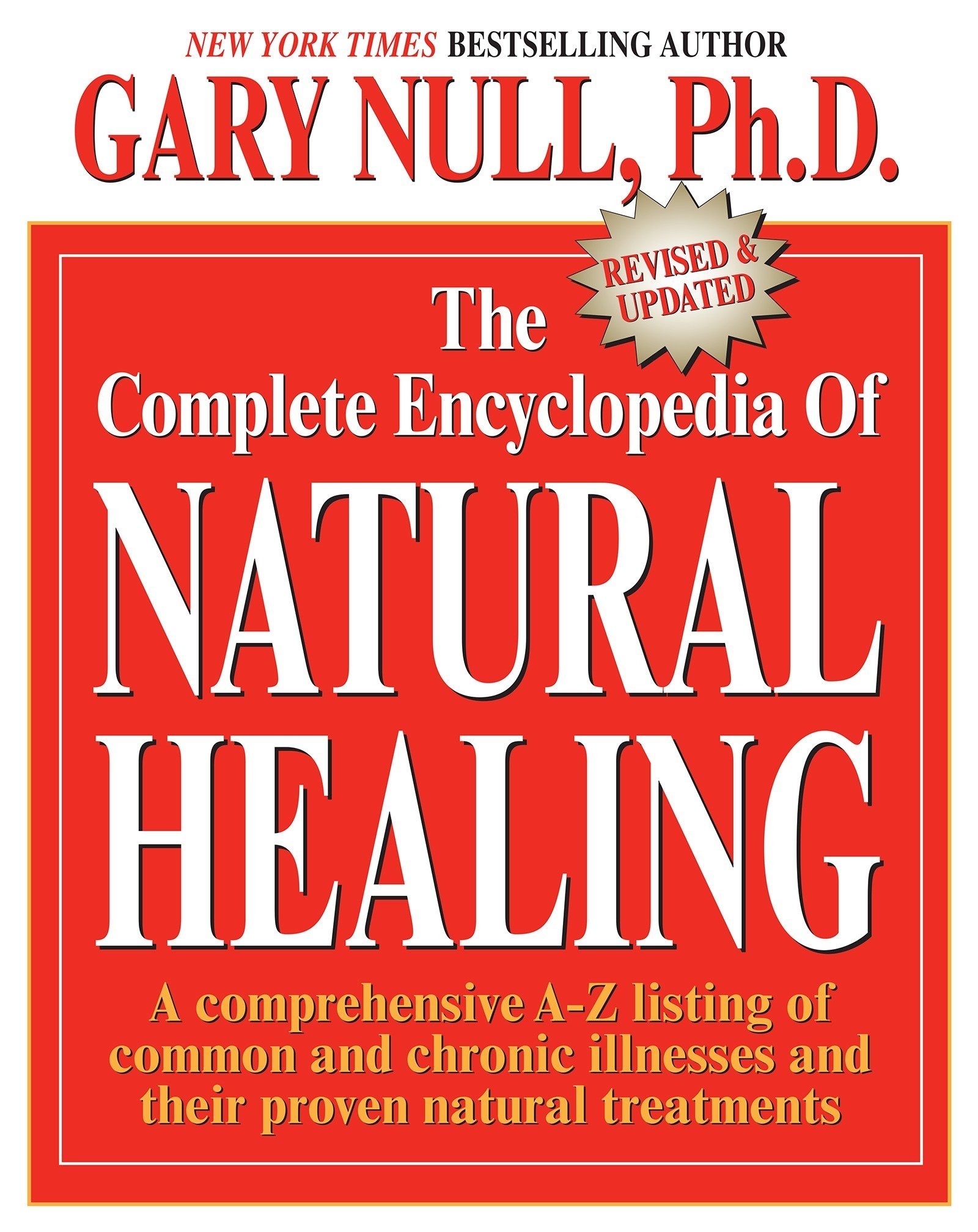 The Complete Encyclopedia of Natural Healing: A comprehensive A-Z listing of common and chronic illnesses and their proven natural treatments by Kensington