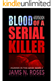 Blood of a Serial Killer (Murder in the Genes Trilogy Book 2)
