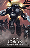Corax: Lord of Shadows (The Horus Heresy Primarchs Book 10)