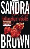 Blinder Stolz: Thriller