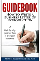 Guidebook: How To Write A Business Letter Of Introduction: Formal letters made easy! How To Introduce Your Business To Potential Customers