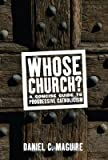 Whose Church?: A Concise Guide to Progressive Catholicism (Whose Religion?)