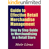 Guide to Effective Retail Merchandise Management - A Step by Step Guide to Merchandising in a Retail Store