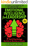 Emotional Intelligence for Leadership - 7 Dark Psychology Secrets to Become a Leader Career Development for Leaders, How to Achieve Financial Happiness