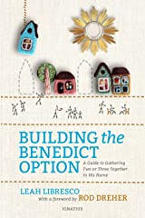 Building the Benedict Option: A Guide to Gathering Two or Three Together in His Name Paperback