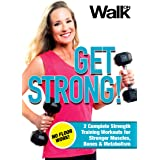 Walk On: Get Strong! 2 Complete, Floor Work Free Strength Training Workouts for Stronger Muscles, Bones and Metabolism with J