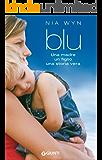 Blu: Una madre, un figlio, una storia vera.