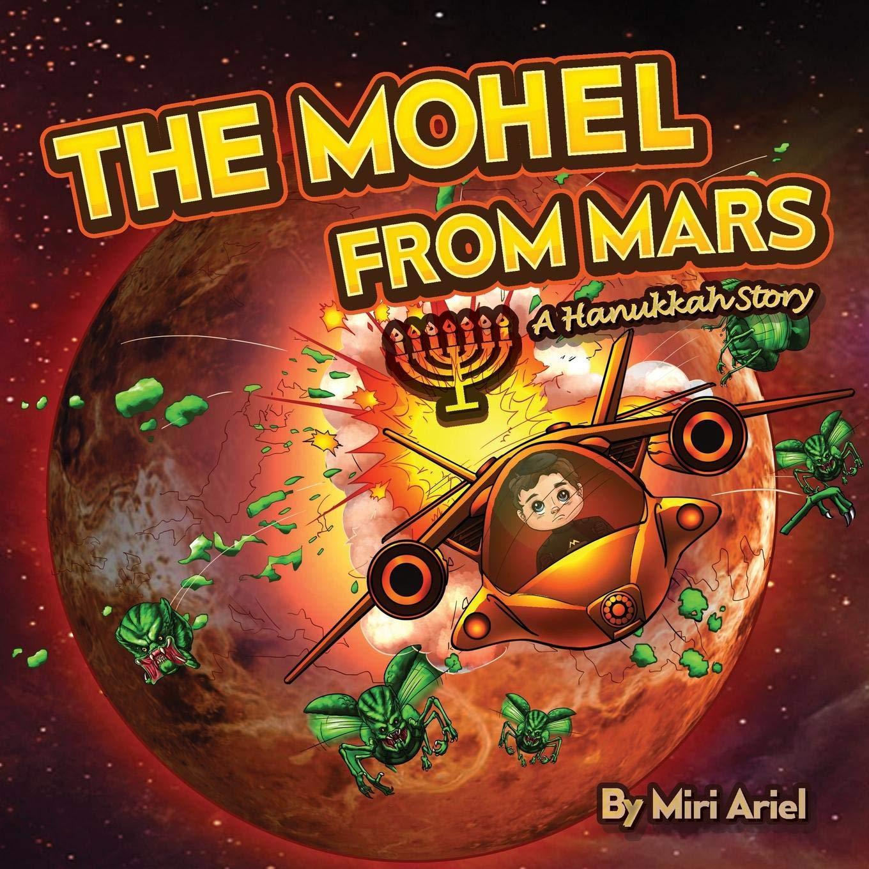 Read Online The Mohel from Mars: A Hanukkah Story PDF
