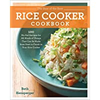 The Best of the Best Rice Cooker Cookbook: 100 No-Fail Recipes for All Kinds of Things That Can Be Made from Start to Finish in Your Rice Cooker