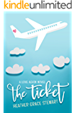 The Ticket: A Love Again Novel (Love Again Series Book 1)
