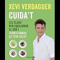 Cuida't: Les claus per equilibrar el cos i transformar la teva salut (Catalan Edition)