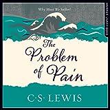 The Problem of Pain: C. S. Lewis Signature Classic