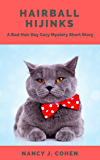 Hairball Hijinks: A Bad Hair Day Cozy Mystery Short Story (The Bad Hair Day Mysteries)