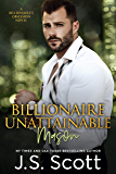 Billionaire Unattainable ~ Mason: A Billionaire's Obsession Novel (The Billionaire's Obsession Book 14) (English Edition)
