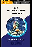 The Interpretation of Dreams (AmazonClassics Edition)