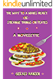 The Way To A Man's Heart Or Strange Things On Plates: A Novelette (The Irish Lottery Series Book 8)