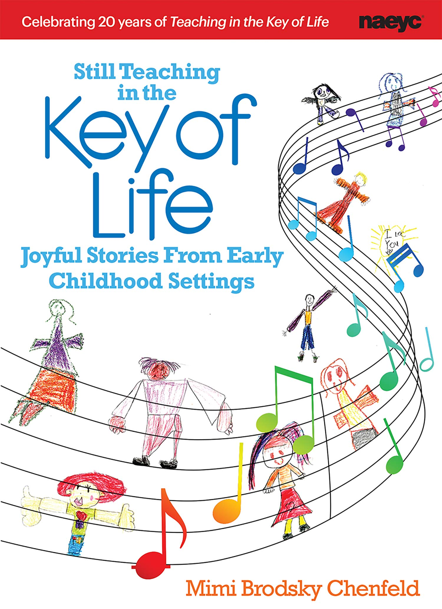 Download Still Teaching in the Key of Life: Joyful Stories from Early Childhod Settings pdf epub