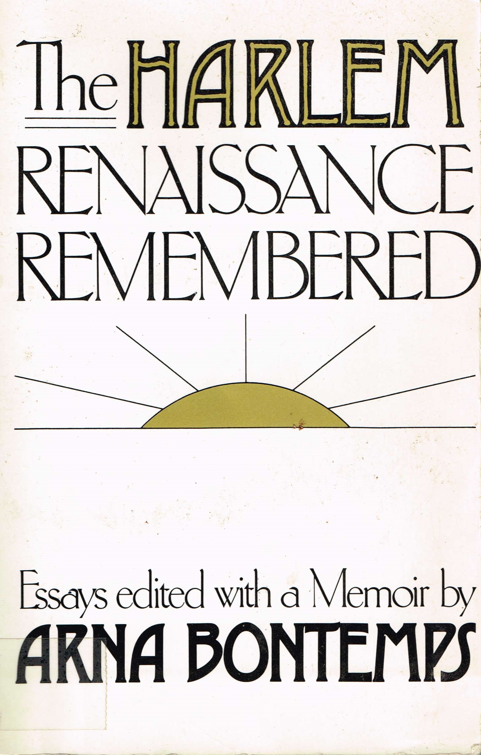 com harlem renaissance remembered essays  com harlem renaissance remembered essays 9780396084327 arna bontemps books