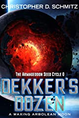 Dekker's Dozen: A Waxing Arbolean Moon Kindle Edition