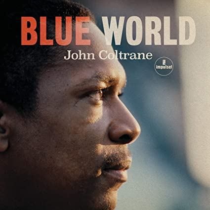 Buy John Coltrane - Blue World New or Used via Amazon