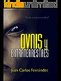 """Ovnis y Extraterrestres: """"Yo los ví, estuve con ellos"""""""