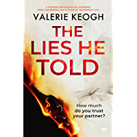 The Lies He Told: a gripping psychological suspense thriller